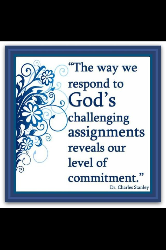 ♥ ✞ ♥† the way we respond to god s challenging assignments