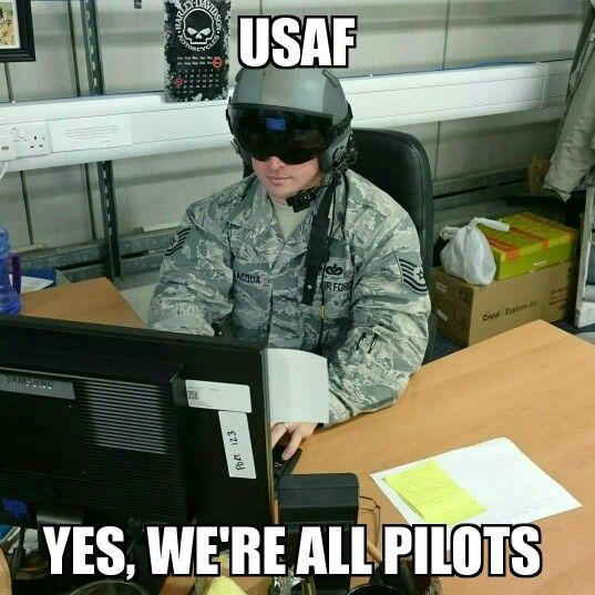 Everyone Is A Pilot Military Jokes Military Humor Air Force Memes