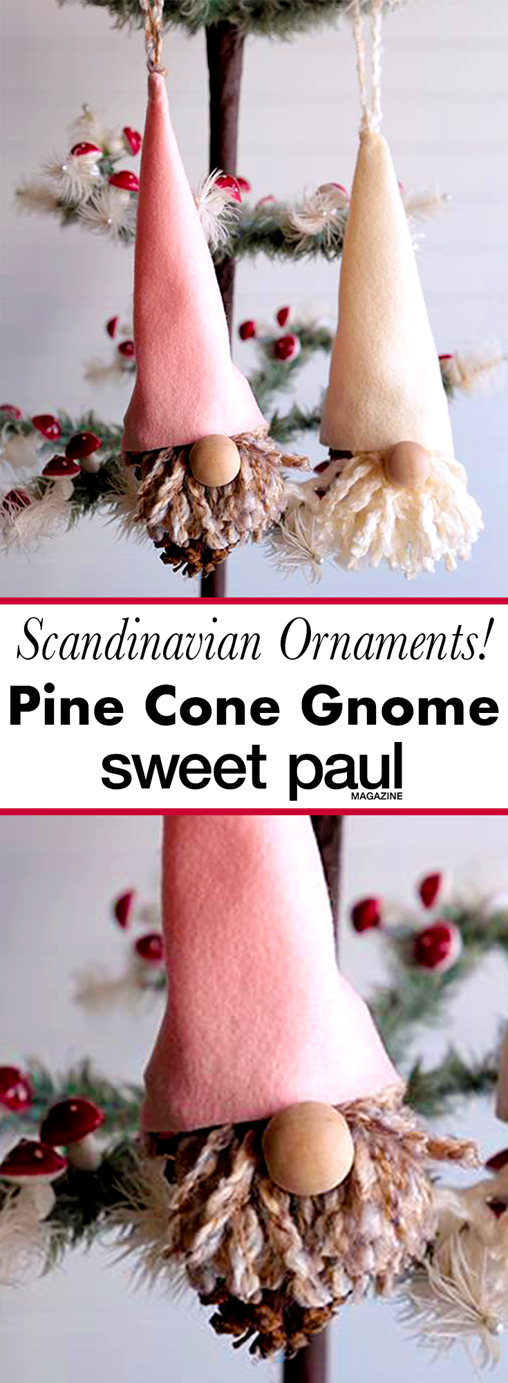 Nordic Pine Cone Gnomes Sweet Paul Magazine Holiday Crafts Xmas Crafts Christmas Crafts