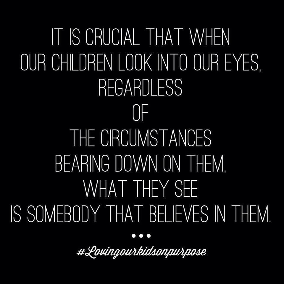 Love Your Children Quotes Believes In Them  Family Enrichment Center  Pinterest  Parents