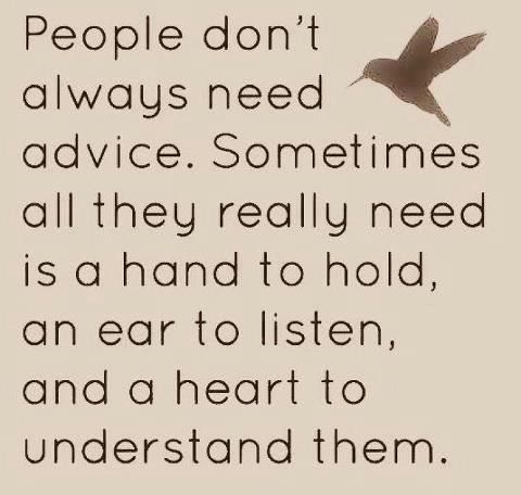People Don T Always Need Advice Wisdom Quotes Inspirational