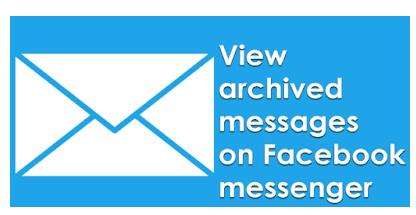 125a88ef647b38f058f854cfd38fe1a3 - How Do You Get To Archived Messages On Facebook