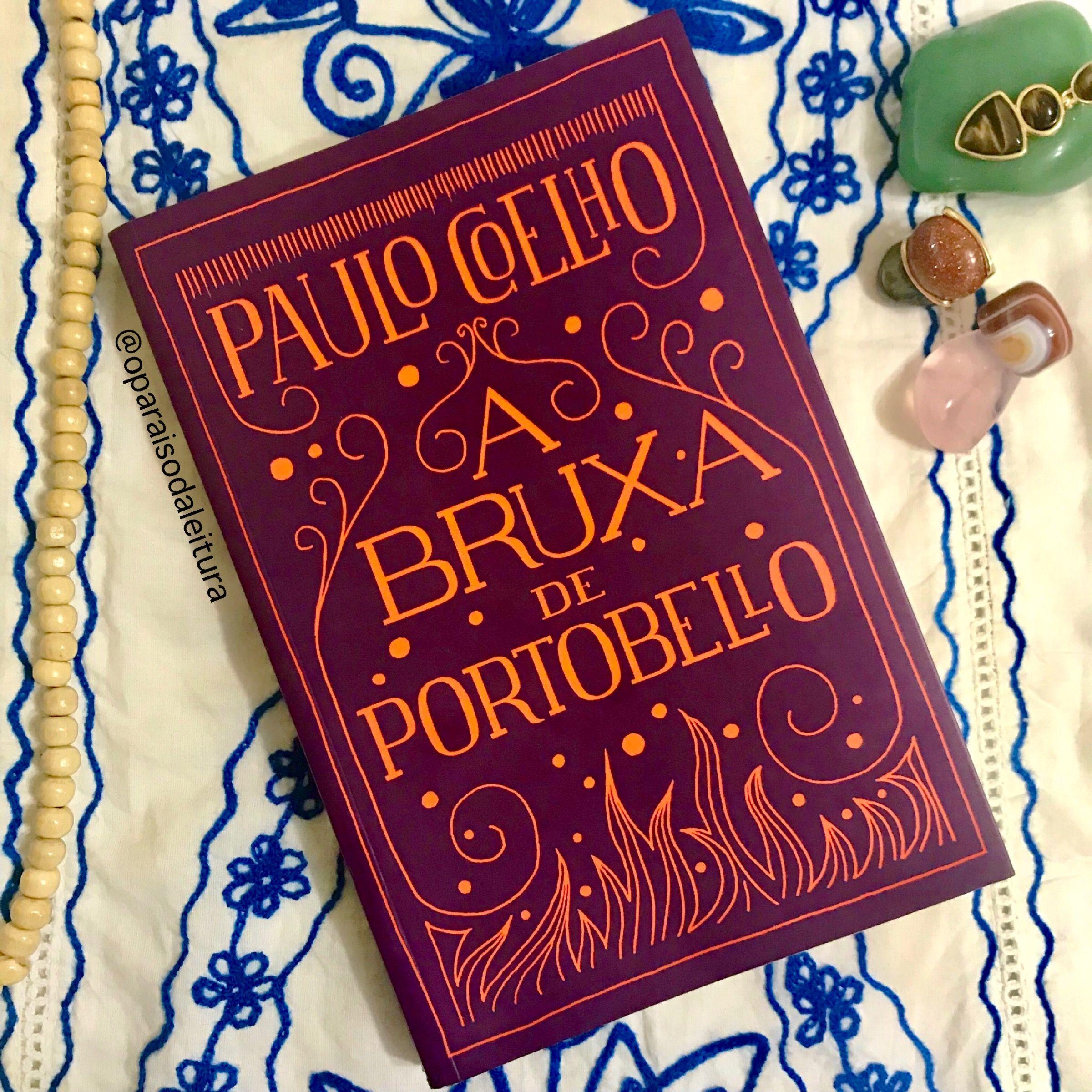 """A Bruxa de Portobello, de Paulo Coelho. """"Na obra de Paulo Coelho não faltam personagens fortes. São homens e mulheres que, para encontrar seu próprio caminho, precisam enfrentar a sociedade e, muitas vezes, eles mesmos. (...)"""