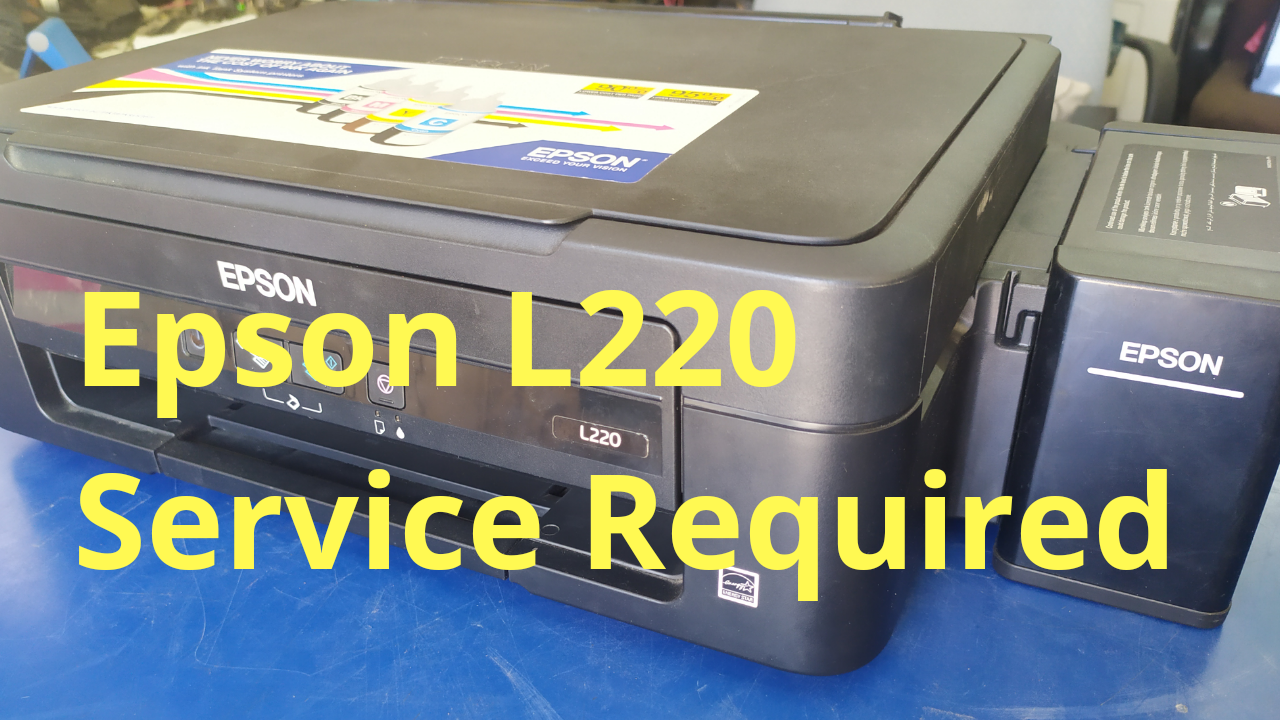 How To Fix Epson L220 Printer Service Required Error Printer Epson Fix It