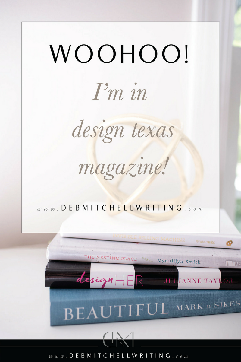 Woohoo! I\'m in Design Texas Magazine | Interior Design Marketing ...
