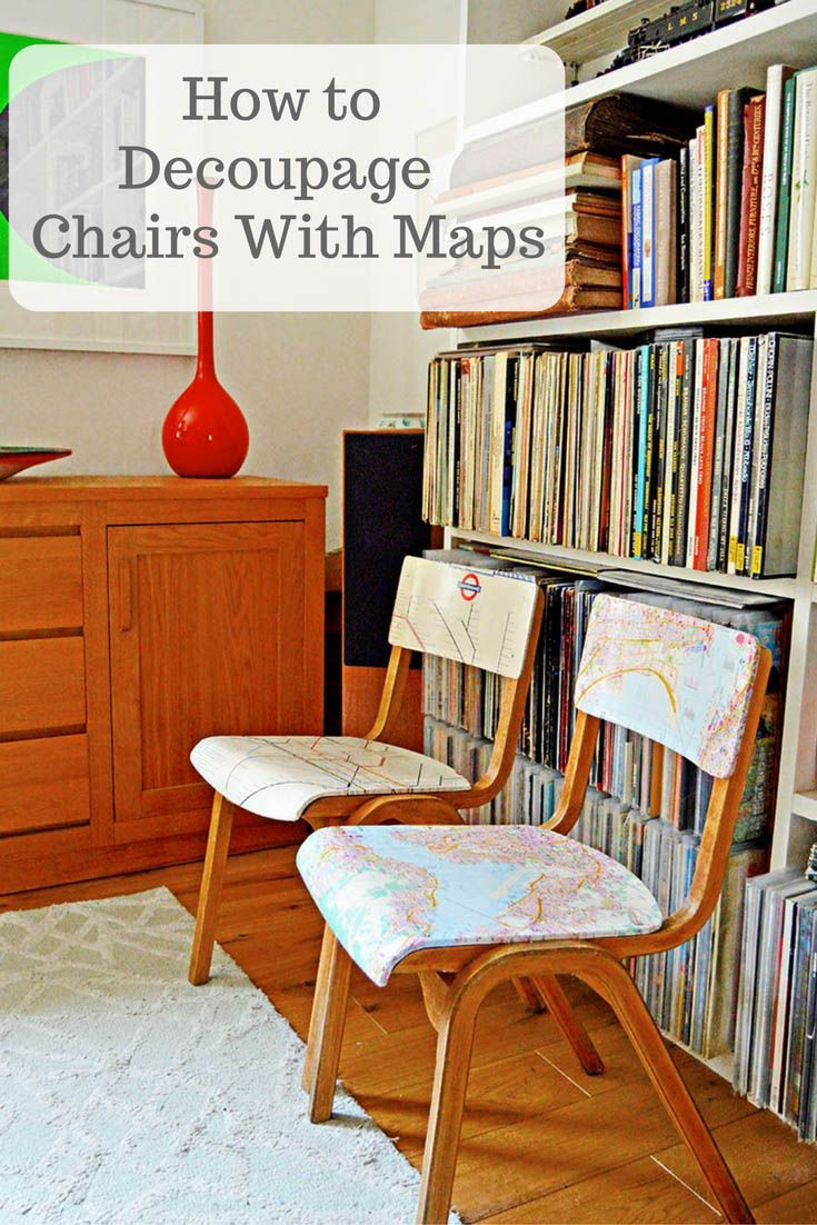 furniture upcycling ideas. How To Upcycle Some Old Wooden Chairs With Maps Make Them Into Personalized Map Furniture Upcycling Ideas I