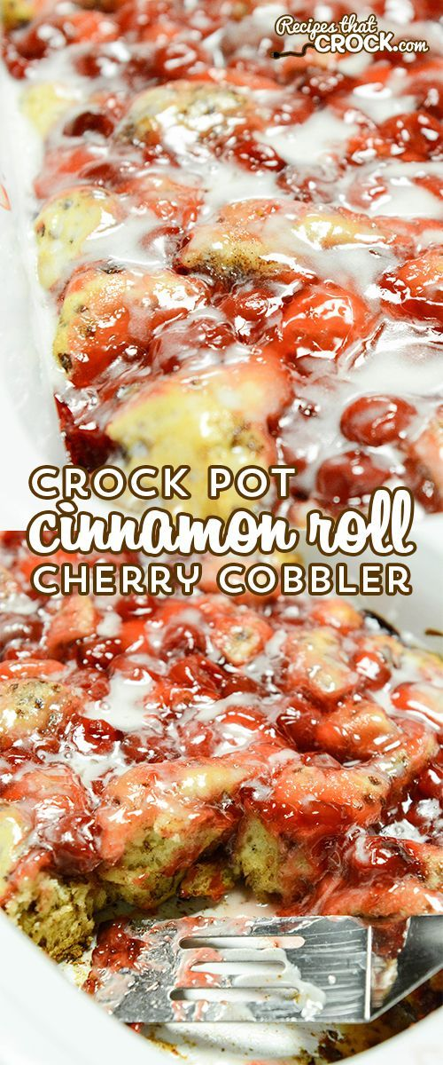 Crock Pot Cinnamon Roll Cherry Cobbler Is So Easy And So Good This