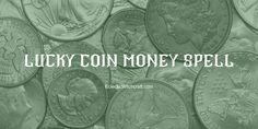 Lucky Coin Money Spell - Eclectic Witchcraft