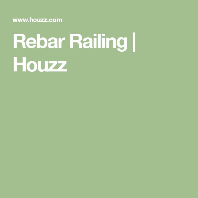 Best Rebar Railing Houzz Rebar Railing Rebar Railing 400 x 300