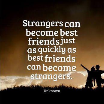Strangers can best friends... inspiration