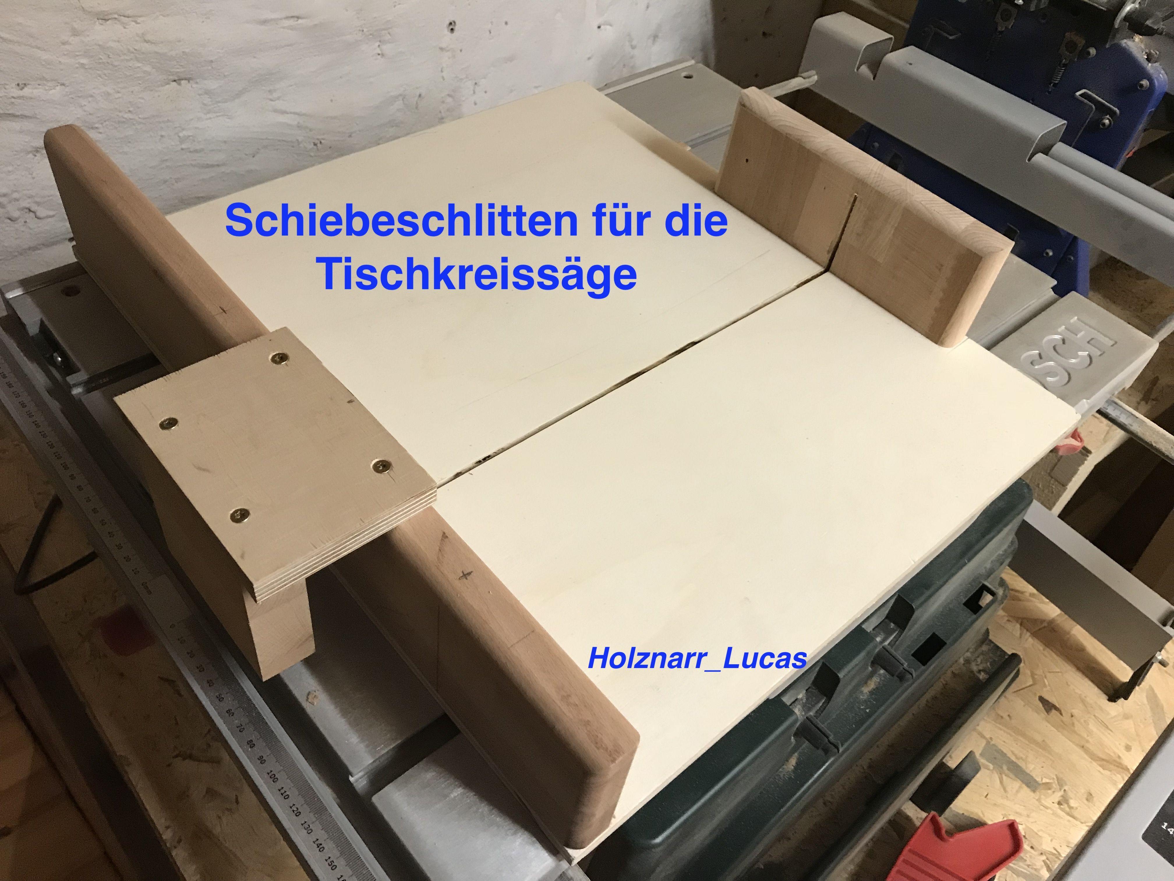 schiebeschlitten für eine beliebige tischkreissäge selber bauen