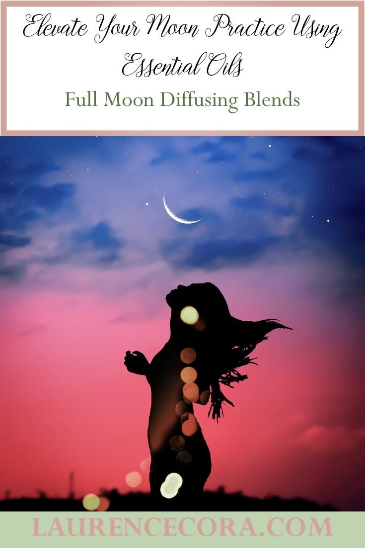 Full Moon Diffusing Blends – The Sanity Saver for Moms
