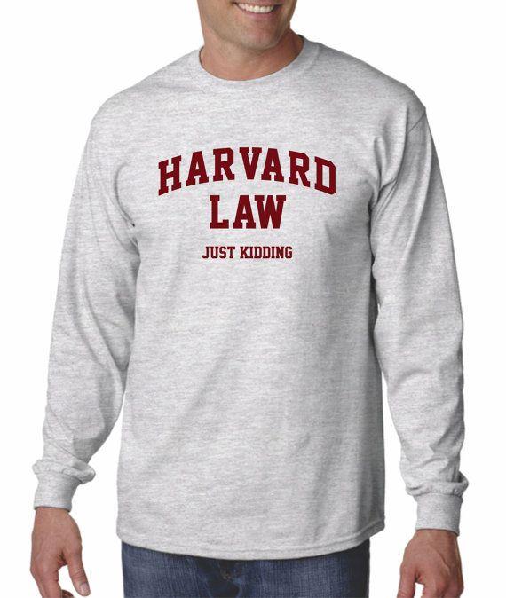 Funny Shirt Harvard Law Just Kidding Unisex door Designs2Express, $21.99