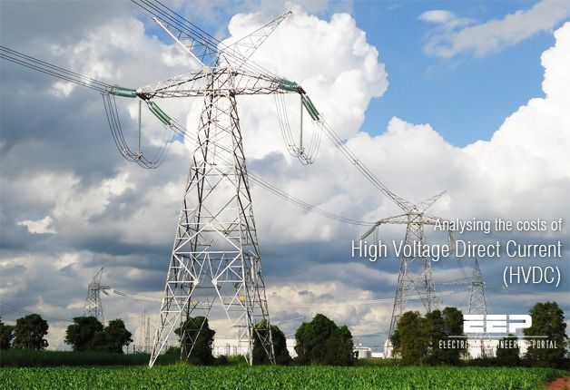 Analysing The Costs Of Hvdc High Voltage Direct Current High Voltage Transmission Line Electrical Engineering