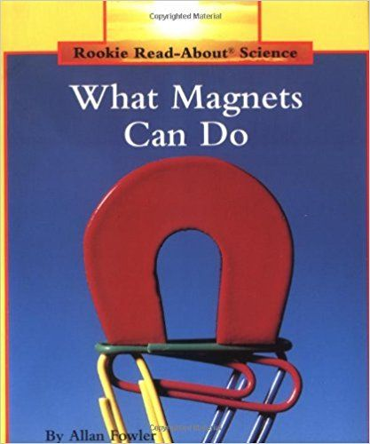 What Magnets Can Do (Rookie Read-About Science): Allan Fowler: 9780516460345: Amazon.com: Books