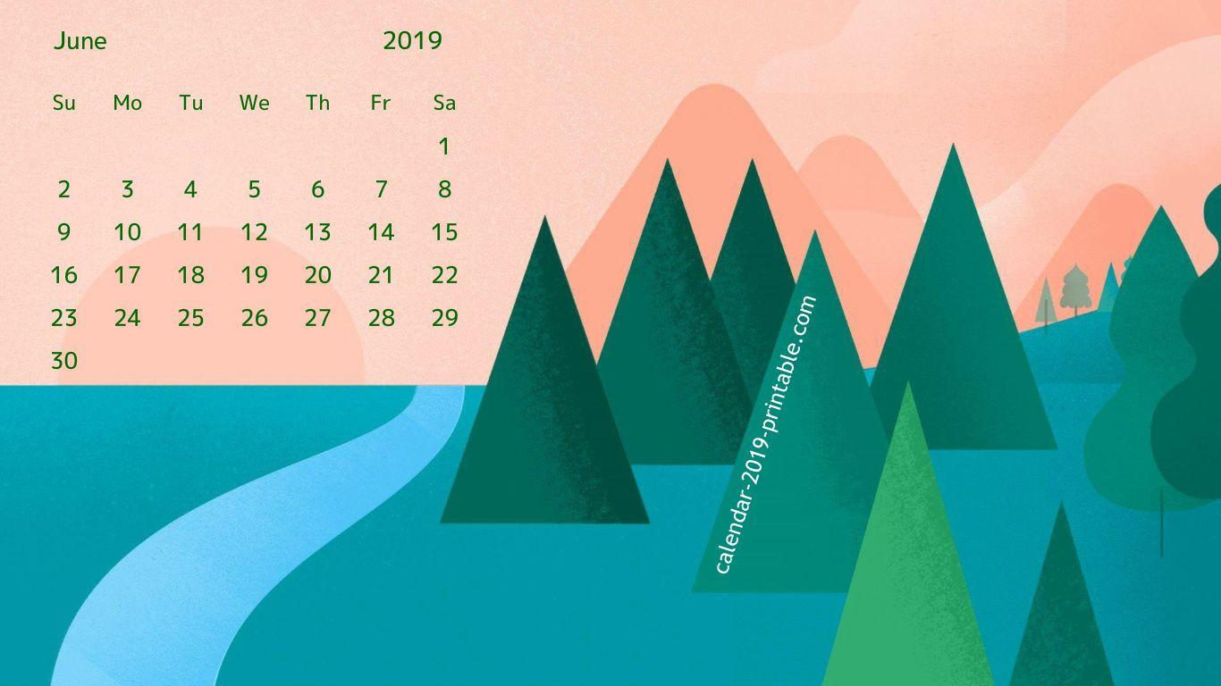 June 2019 Calendar Desktop Wallpaper June 2019 Calendar Calendar Wallpaper 2019 Calendar