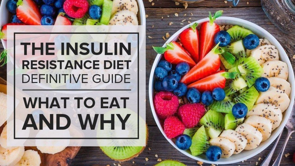 The Insulin Resistance Diet Definitive Guide What To Eat And Why In 2020 Insulin Resistance Diet Recipes Insulin Resistance Diet Food Lists Insulin Resistance Diet