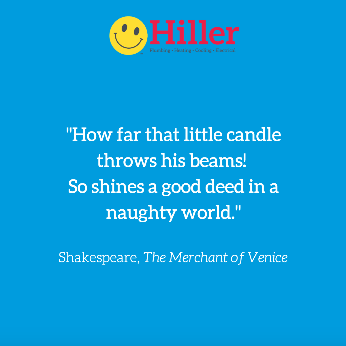 How Far That Little Candle Throws His Beams So Shines A Good Deed In A Naughty World Shakespeare Wednesday