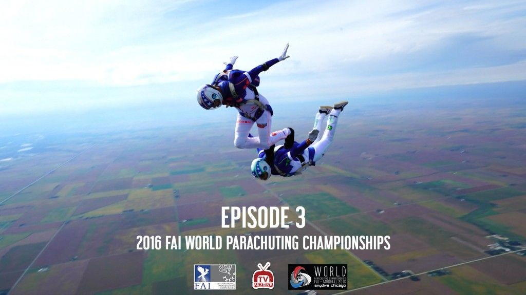 Episode 03 2016 Fai World Parachuting Championships Mondial Skydiving World Tv World