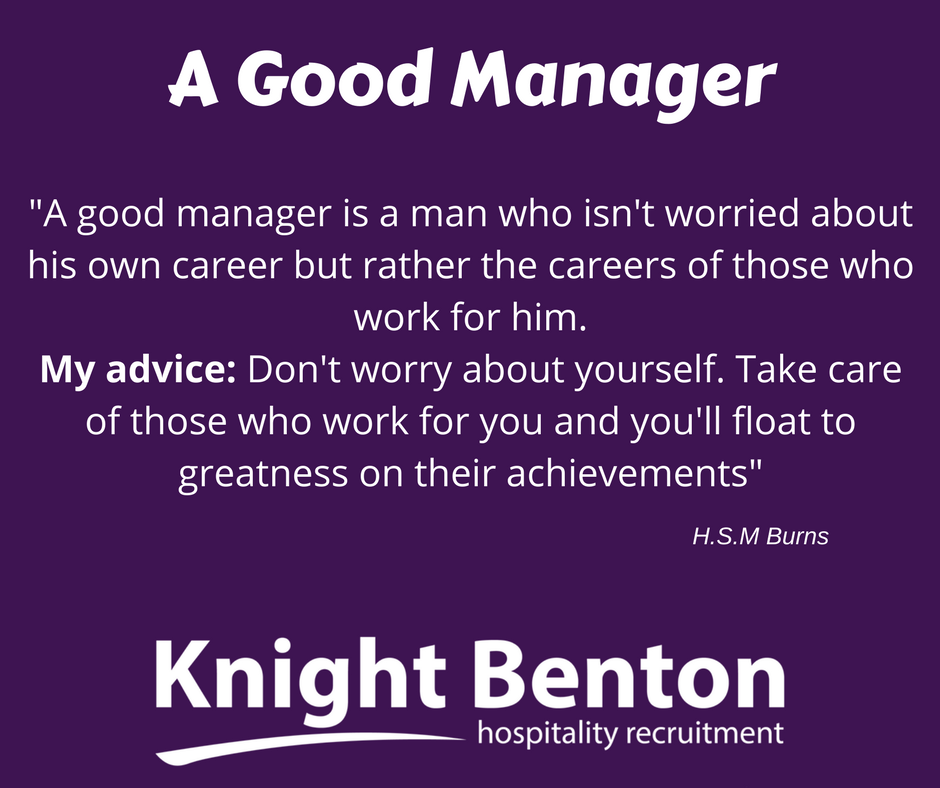 A Good Manager Quote By H S M Burns For He Also Read She Your Turn What Do You Think Makes Good Manager Quotes Manager Quotes Work On Yourself
