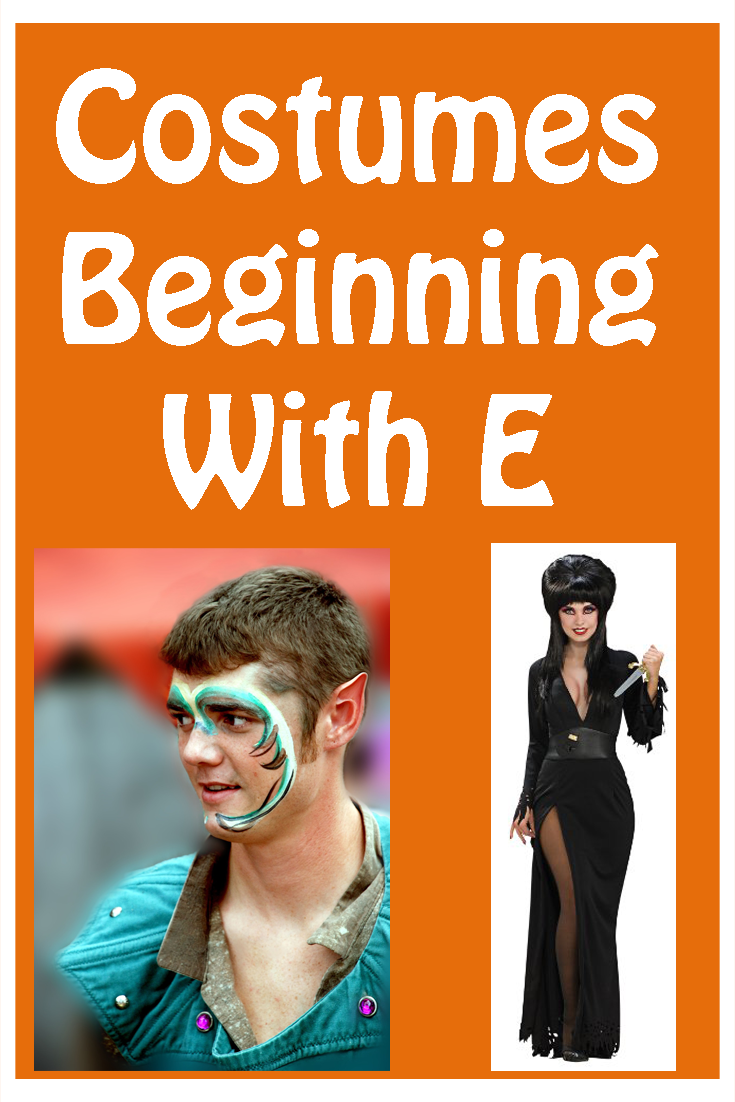 Fancy dress costume ideas that start with the letter E