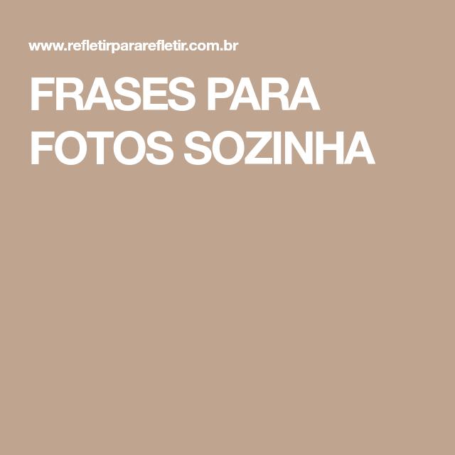 Frases Para Fotos Sozinha Bloginstafacewhats Pinterest