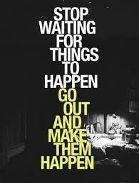 """""""MAKE THINGS HAPPEN"""" #ThinkBIGSundayWithMarsha #changinglives #IQRTG"""