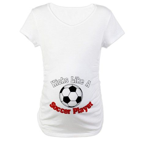 a8e5712f57286 Who wants to buy this?! i love this shirt!!! Soccer Player Maternity T-Shirt