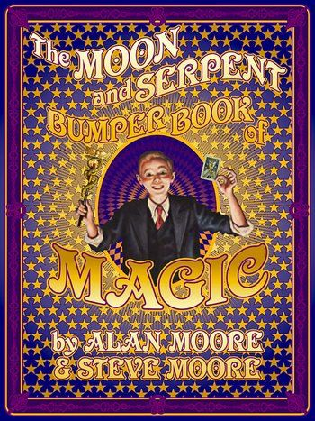 The Moon And Serpent Bumper Book Of Magic By Steve Moore And Alan