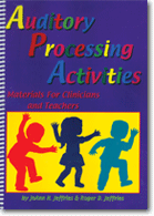 Auditory Processing Activities: Materials for clinicians and teachers