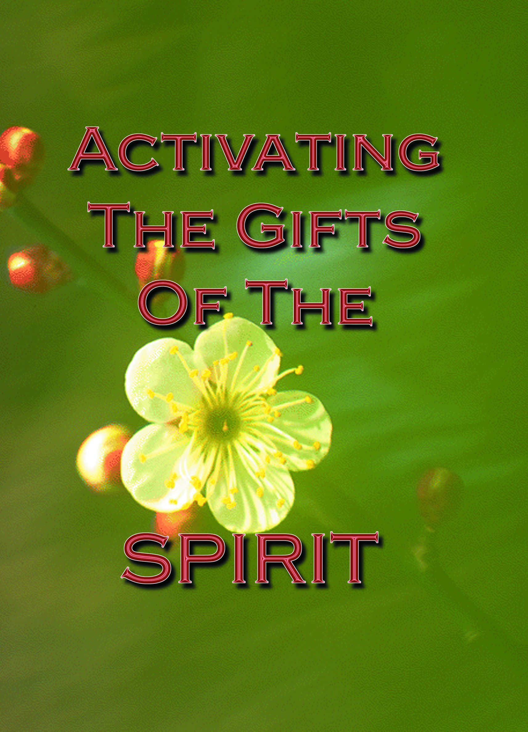Activating the gifts of the spirit in 2020 gifts of the
