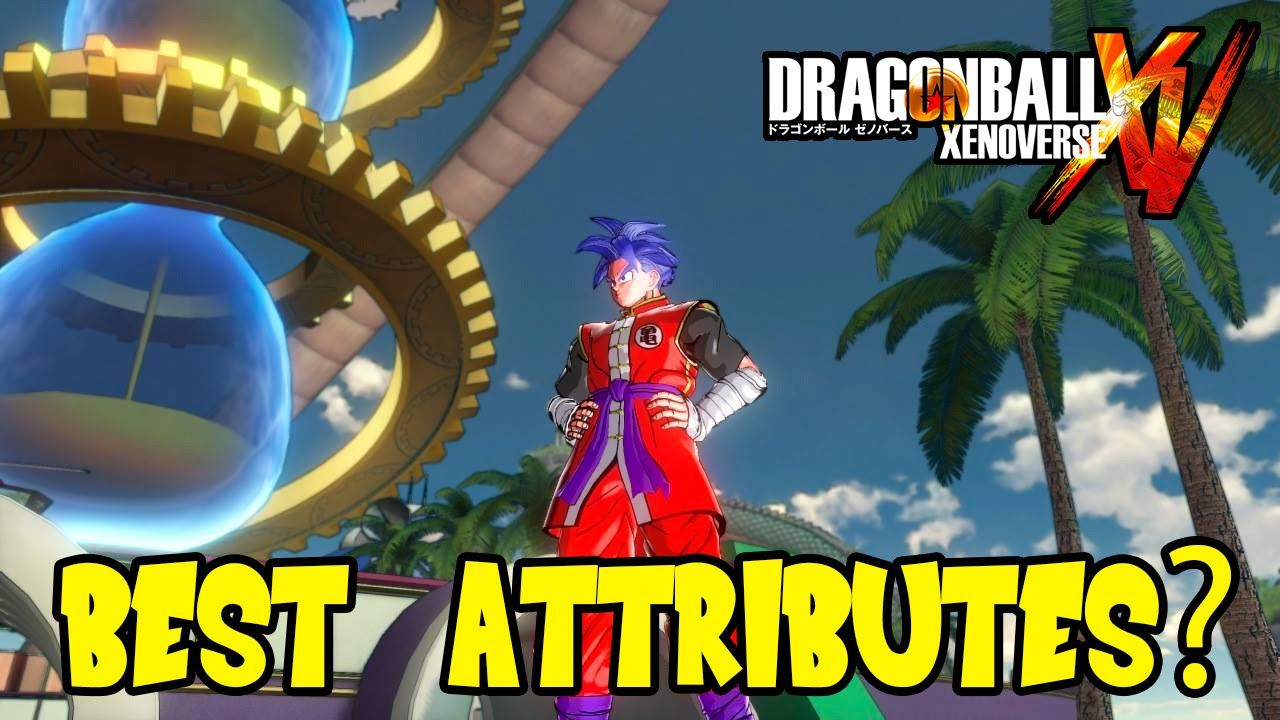 Dragon Ball Xenoverse: Best Attribute Stat Distribution
