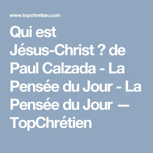Qui Est Jésus Christ De Paul Calzada La Pensée Du Jour La
