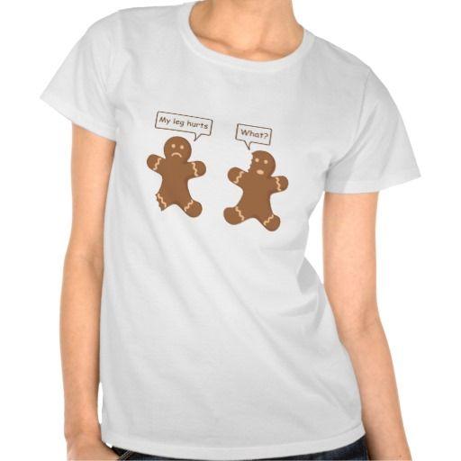 Gingerbread Men - My leg hurts, what? Shirt
