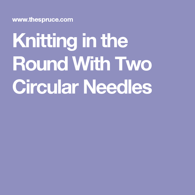 Knitting in the Round With Two Circular Needles