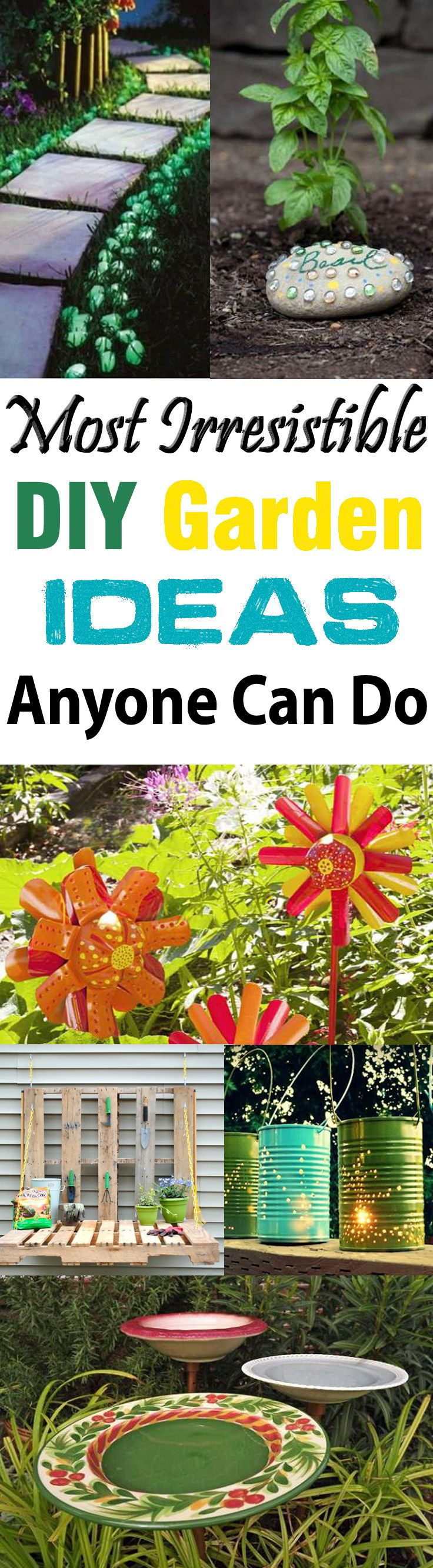 Most Irresistible DIY Garden Ideas Anyone Can Do