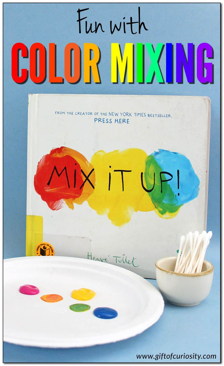 Fun with color mixing primary and secondary colors mix it up book inspired activities color science gift of curiosity