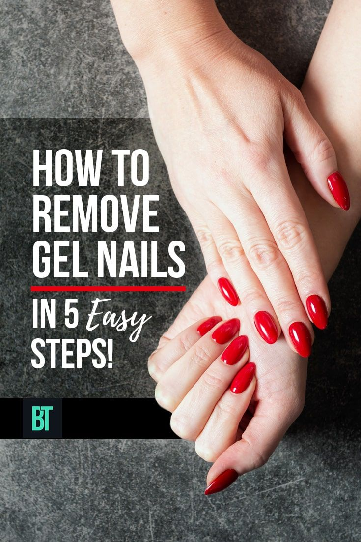 How To Remove Gel Nails At Home In 5 Easy Steps Gel Nail Removal Take Off Gel Nails Gel Nails At Home