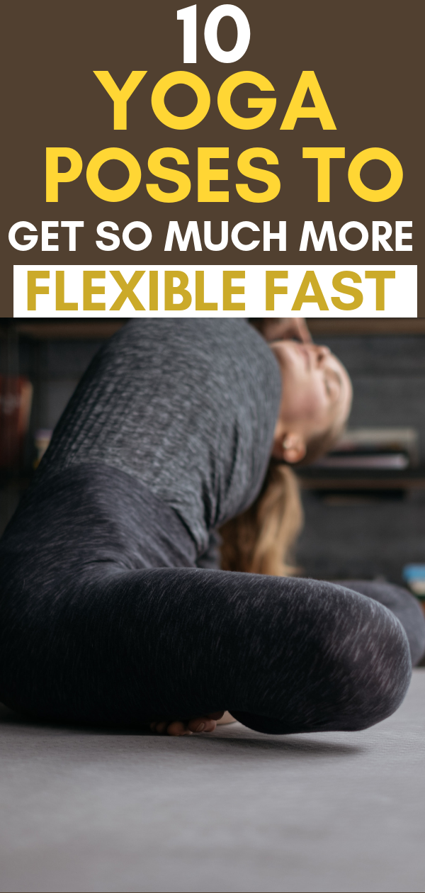 10 Yoga Poses for Flexibility Your Body Needs