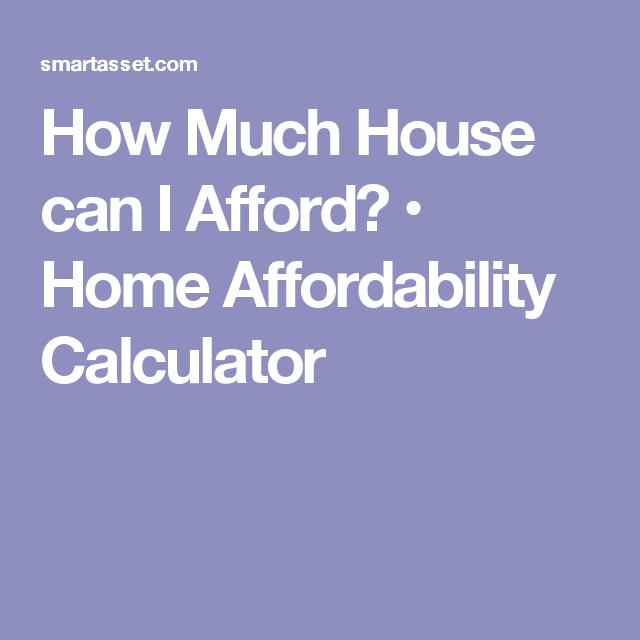 How Much House Can I Afford? U2022 Home Affordability Calculator
