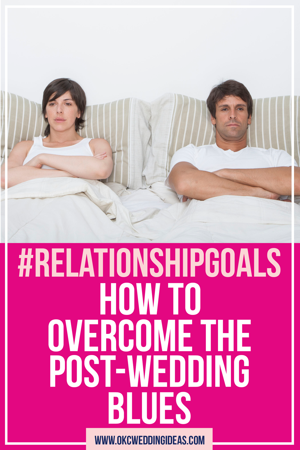 Relationshipgoals How To Overcome The Post Wedding Blues Okc Ideas