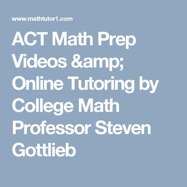 ACT Math Prep Videos & Online Tutoring by College Math Professor ...