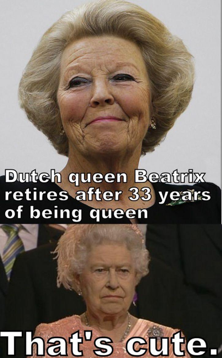 Retirement What S That Lolsnaps Queen Elizabeth Memes Memes England Funny