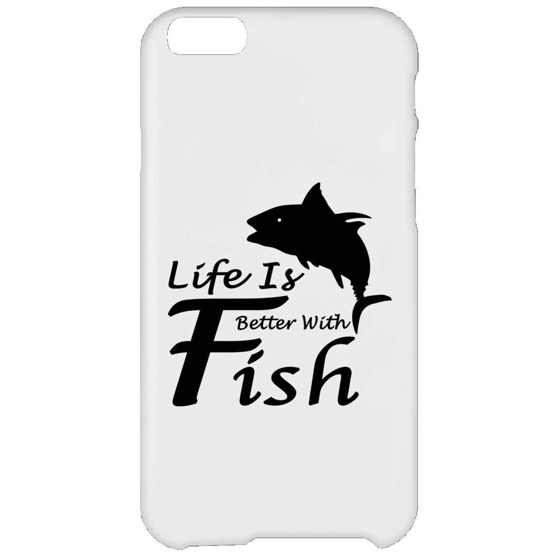 Life Is Better With A Fish iPhone 6 Cases