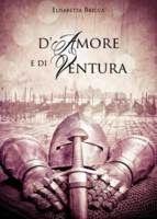 Romance and Fantasy for Cosmopolitan Girls: D'amore e di ventura - Elisabetta Bricca