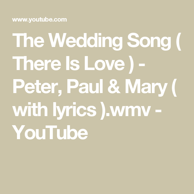 Wedding Song There Is Love.Wedding Song There Is Love Lyrics Unique Wedding Ideas