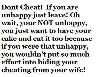 He Wanted His Cake Eat It Too Until He Got Caught Cheater Quotes Cheating Husband Quotes Husband Quotes