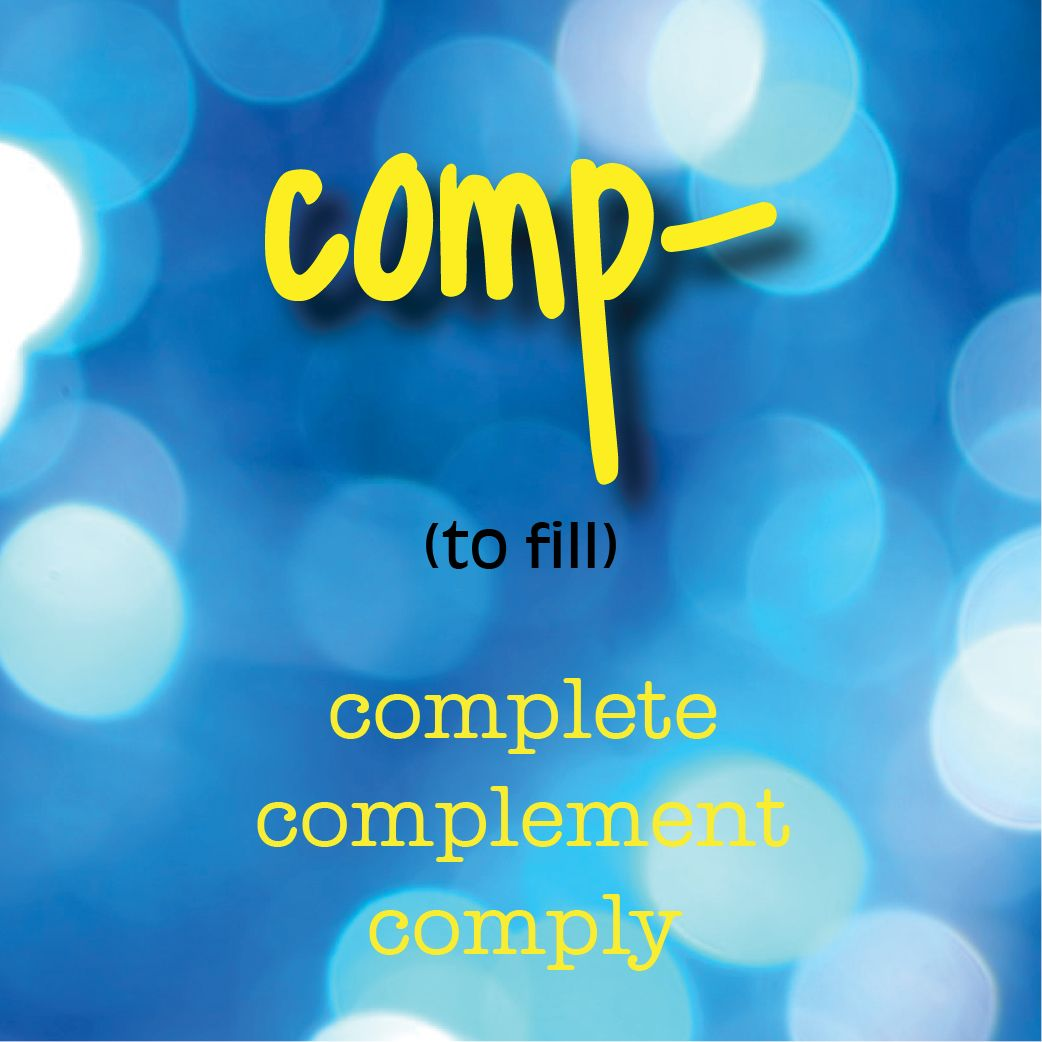Comp To Fill Complete Complement Comply Greek Latin Roots Word Power Made Easy Latin Roots