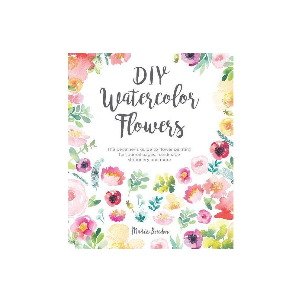 Diy Watercolor Flowers By Marie Boudon Paperback Watercolor