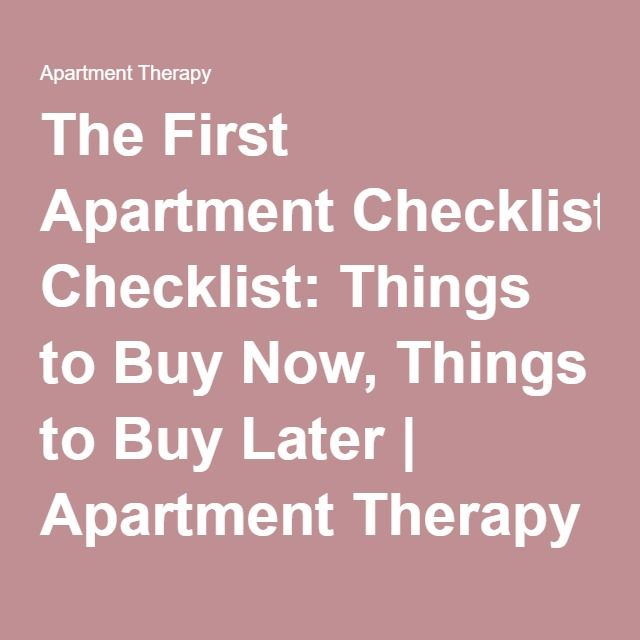 My Apartment Guide: The First Apartment Checklist: Things To Buy Now, Things